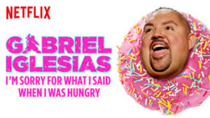 Gabriel Iglesias Stand-up Special: I'm sorry for what I said when I was hungry
