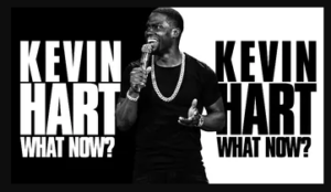 Kevin Hart's latest stand-up comedy special: What Now?