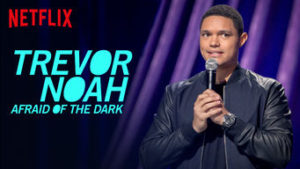 Trevor Noah's stand-up special: Afraid of the Dark